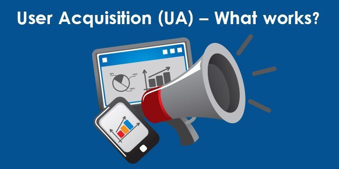 User Acquisition (UA) – What works - Digital & Affiliate Marketing International Expo